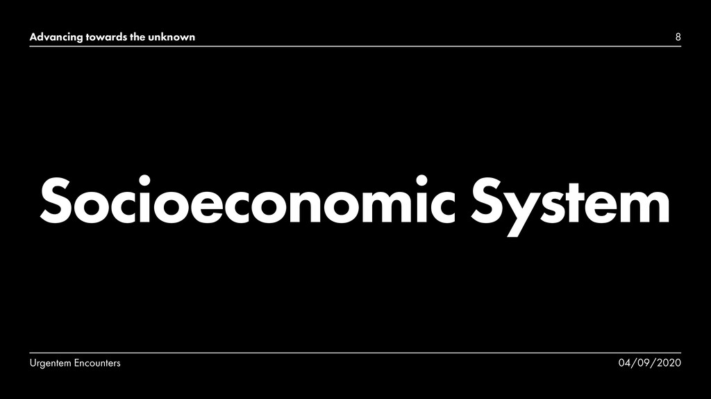 Advancing towards the unknown Socioeconomic Sys...