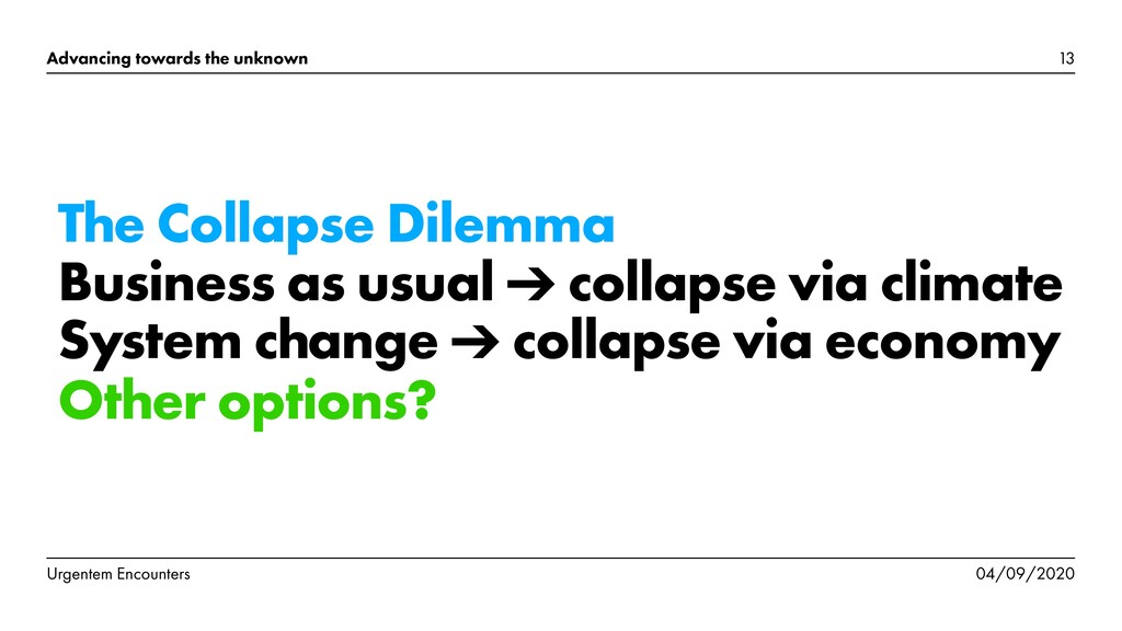 The Collapse Dilemma Business as usual ➔ collap...