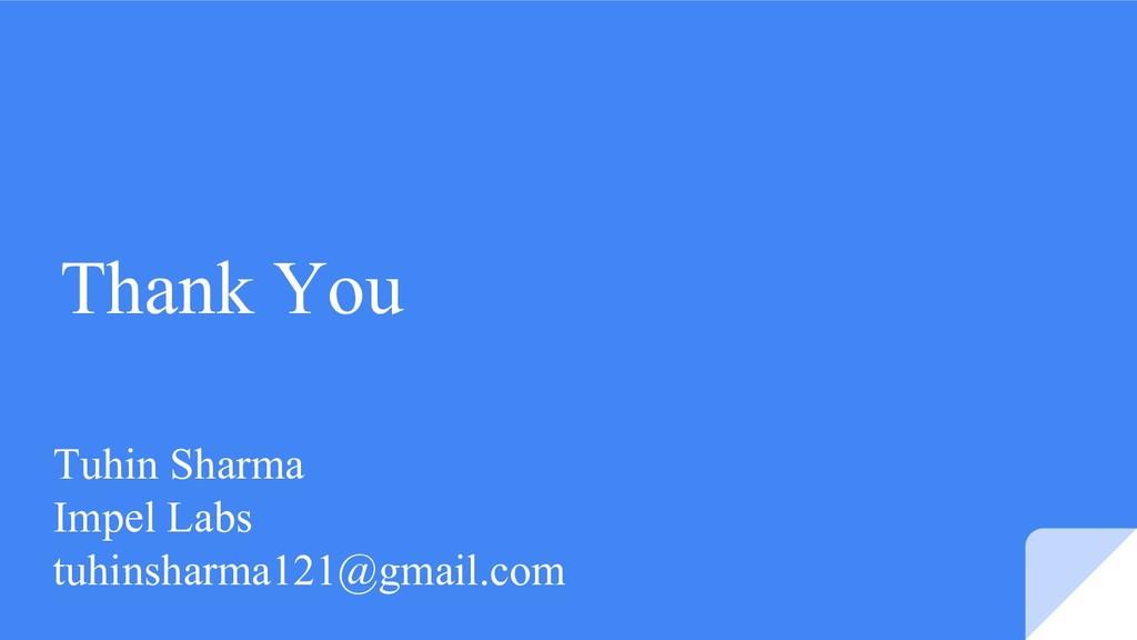 Thank You Tuhin Sharma Impel Labs tuhinsharma12...