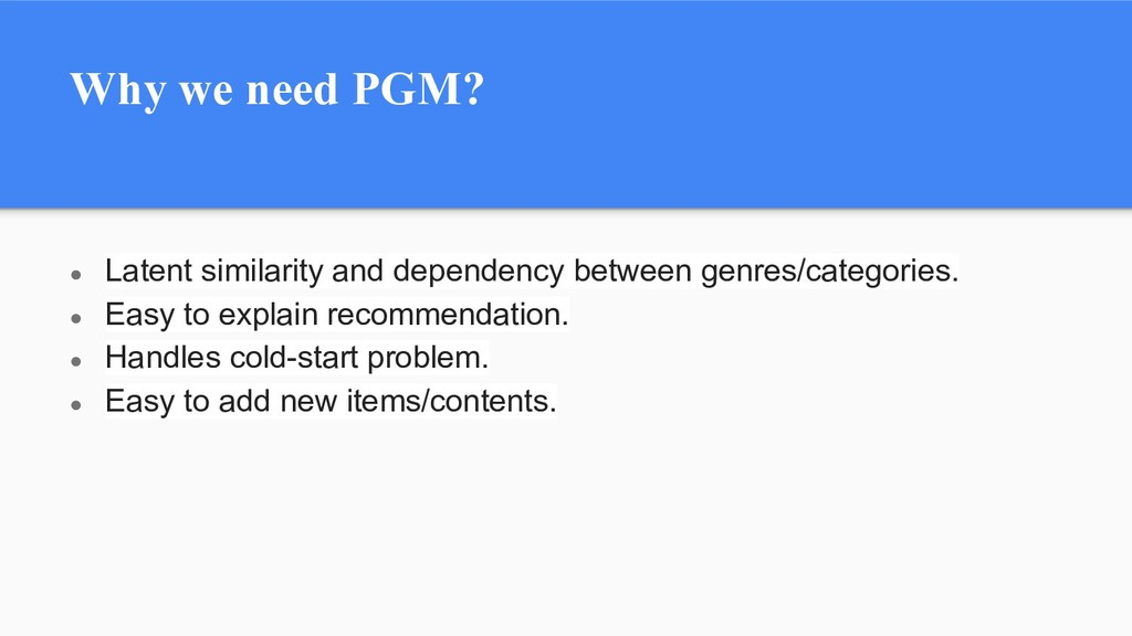 Why we need PGM? ● Latent similarity and depend...