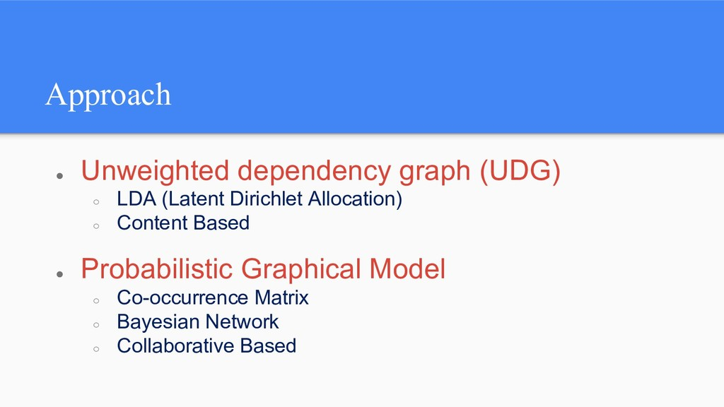 Approach ● Unweighted dependency graph (UDG) ○ ...