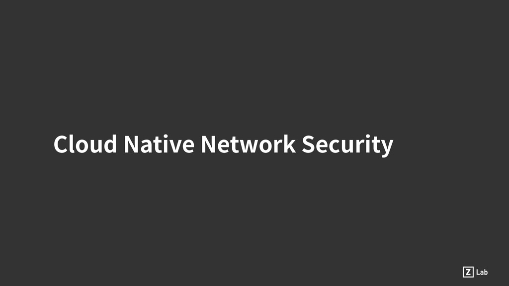 Cloud Native Network Security