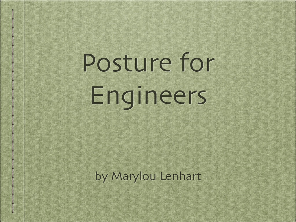 Posture for Engineers by Marylou Lenhart