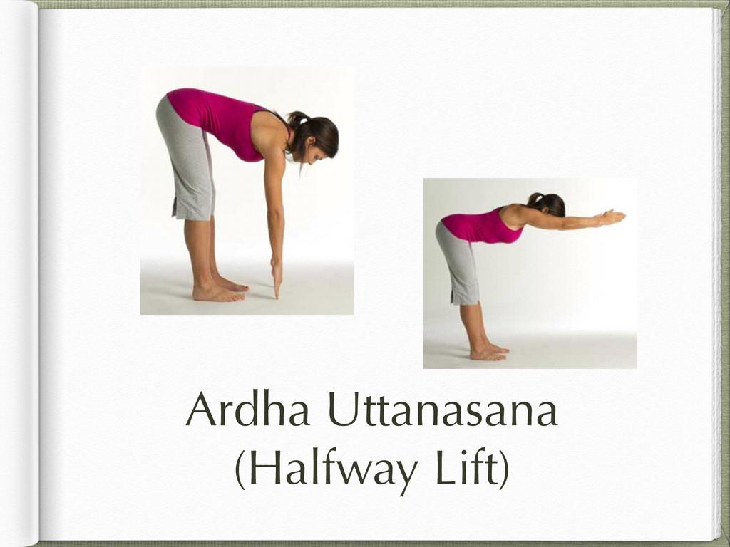 Ardha Uttanasana (Halfway Lift)
