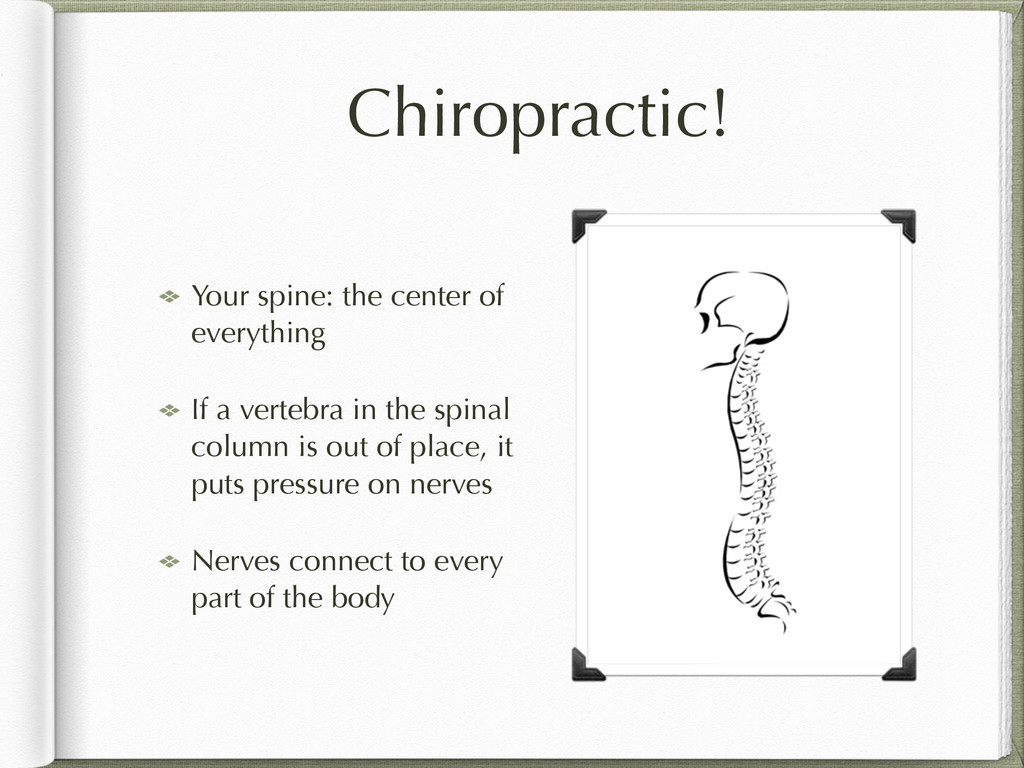 Chiropractic! Your spine: the center of everyth...
