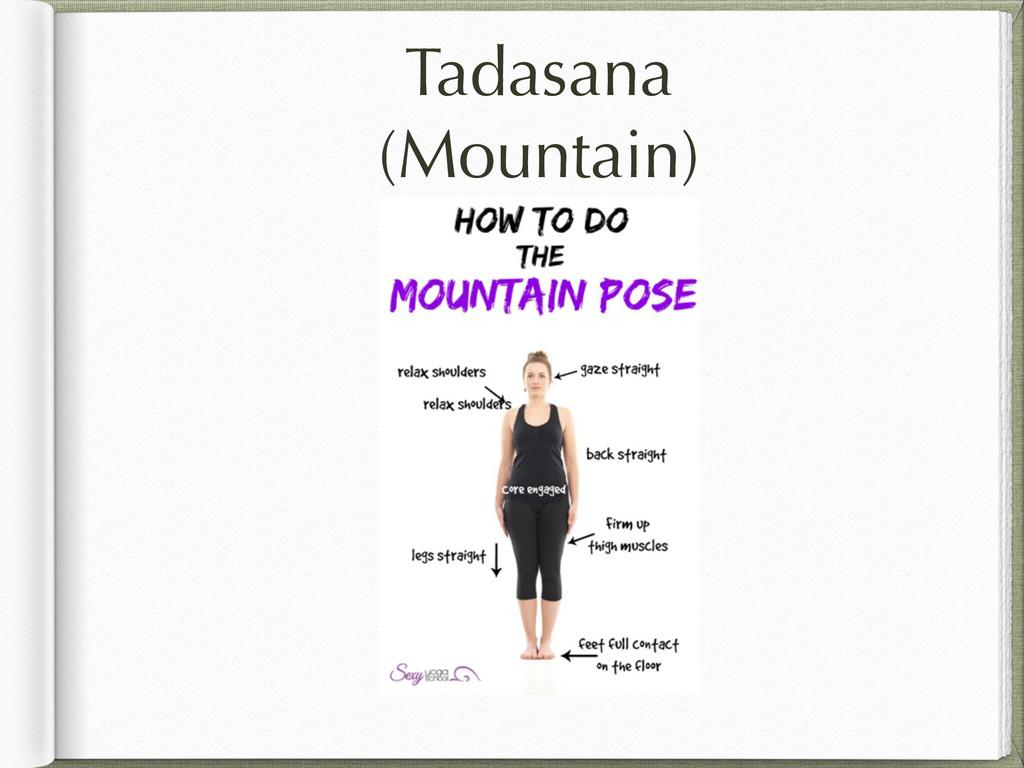 Tadasana (Mountain)