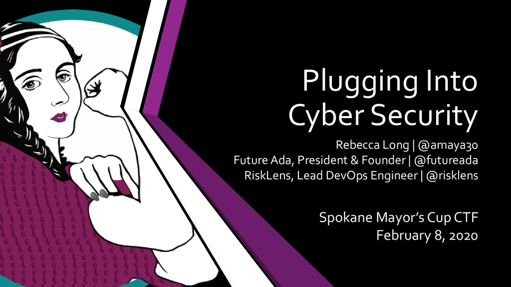 Plugging Into Cyber Security Rebecca Long | @am...