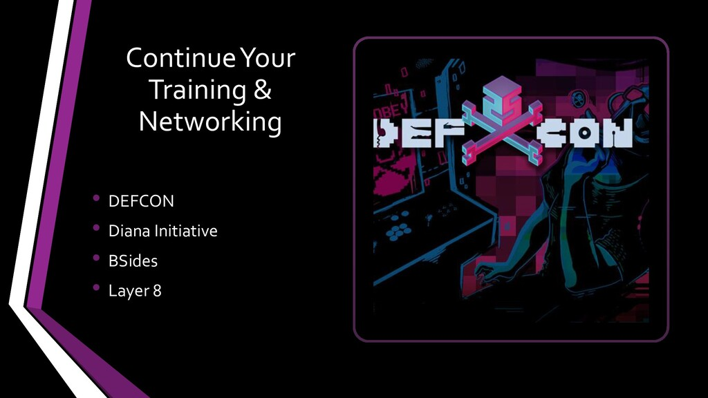 Continue Your Training & Networking • DEFCON • ...