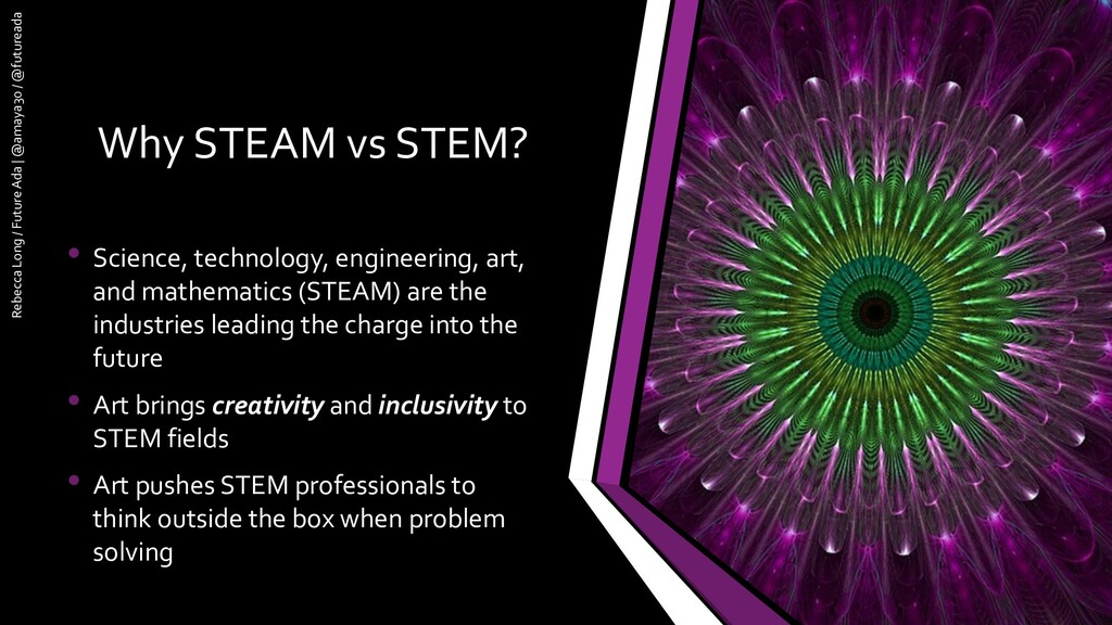 Why STEAM vs STEM? • Science, technology, engin...