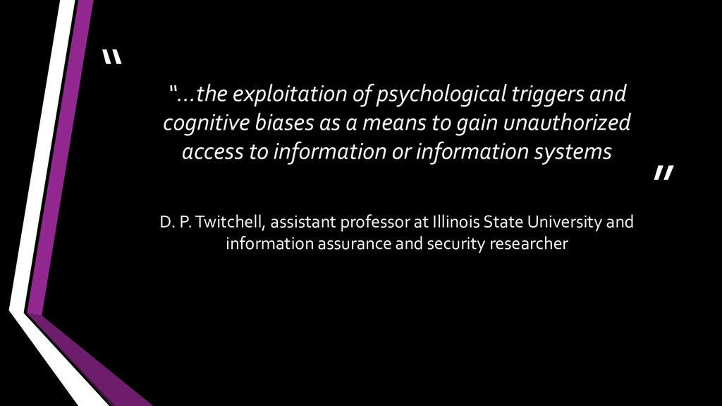 """ "" ""…the exploitation of psychological trigger..."