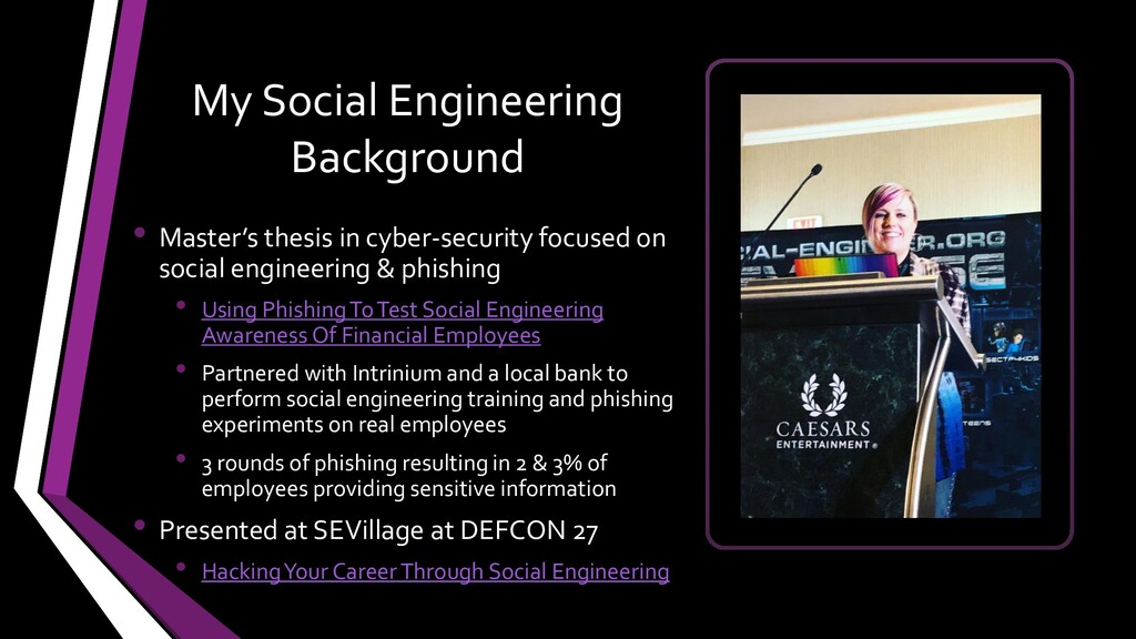 My Social Engineering Background • Master's the...