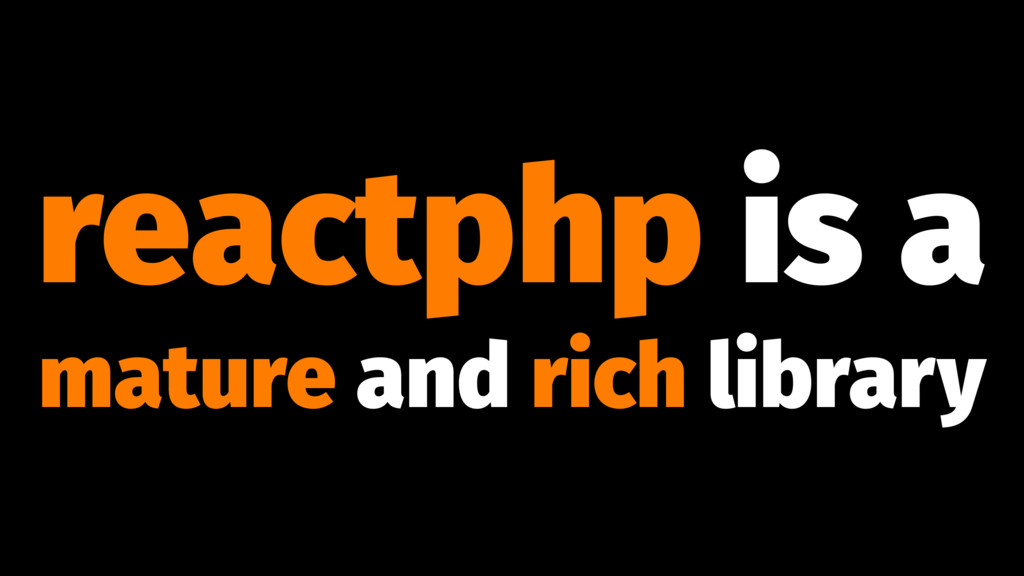 reactphp is a mature and rich library