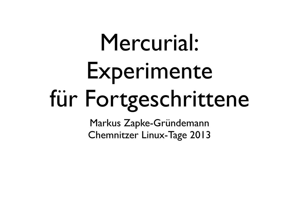 Mercurial: Experimente für Fortgeschrittene Mar...
