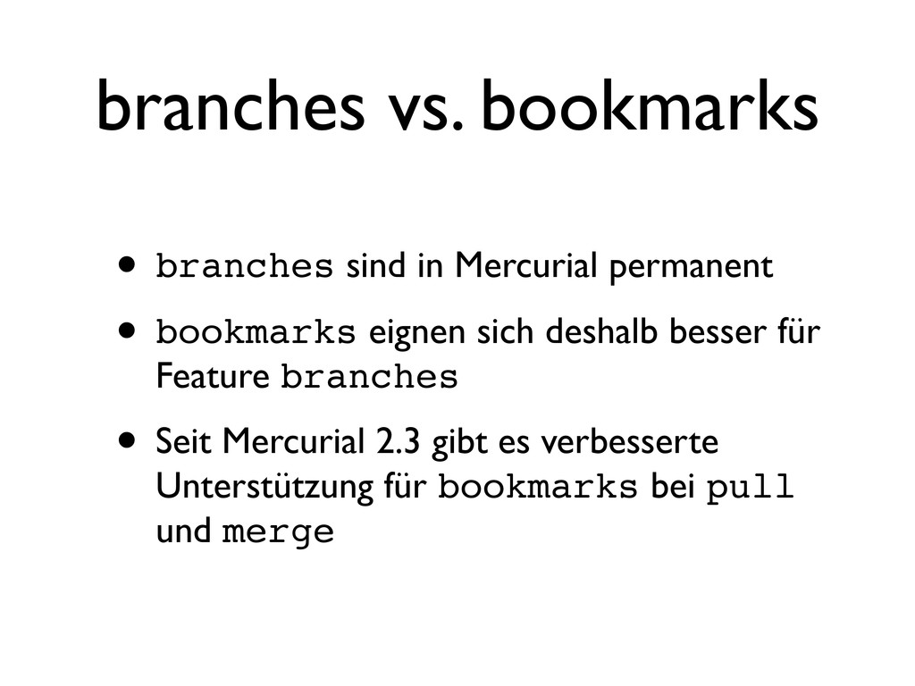 branches vs. bookmarks • branches sind in Mercu...
