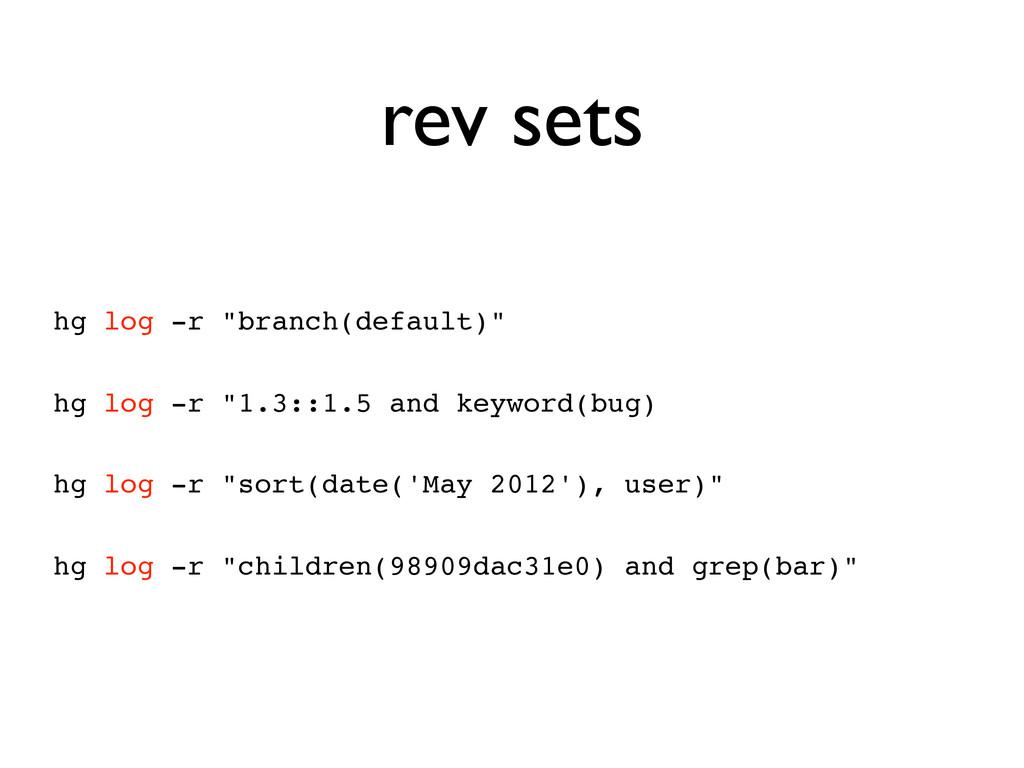 """rev sets hg log -r """"branch(default)"""" hg log -r ..."""