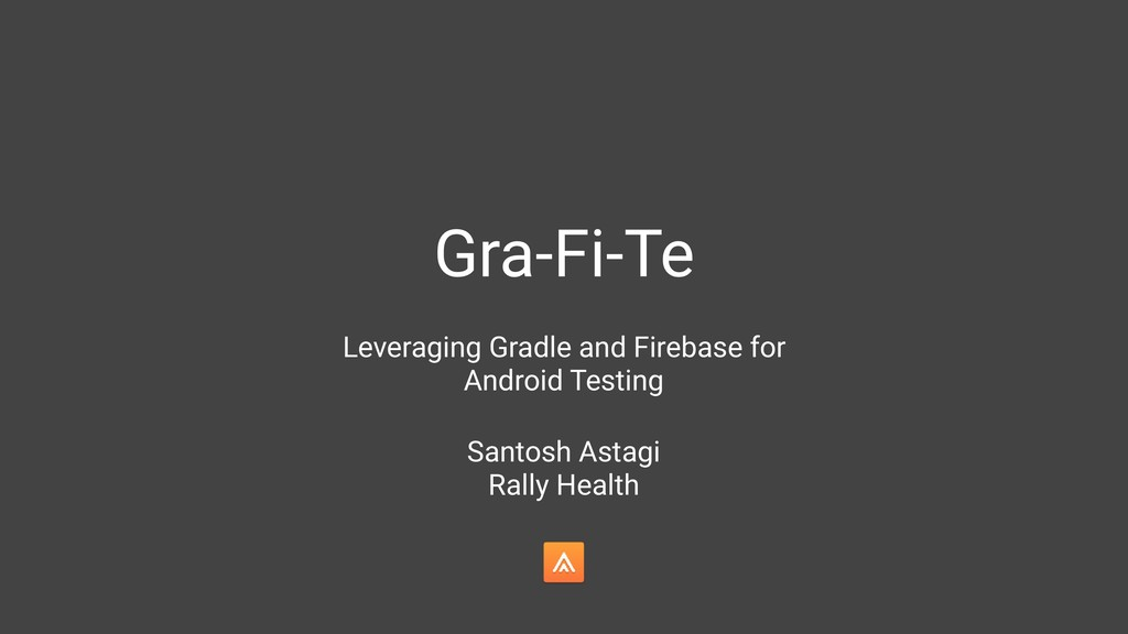 Gra-Fi-Te Leveraging Gradle and Firebase for An...