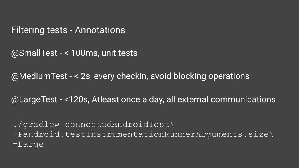 Filtering tests - Annotations @SmallTest - < 10...