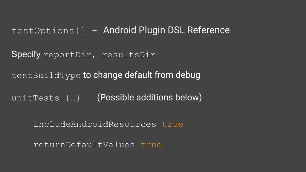 testOptions{} - Android Plugin DSL Reference Sp...