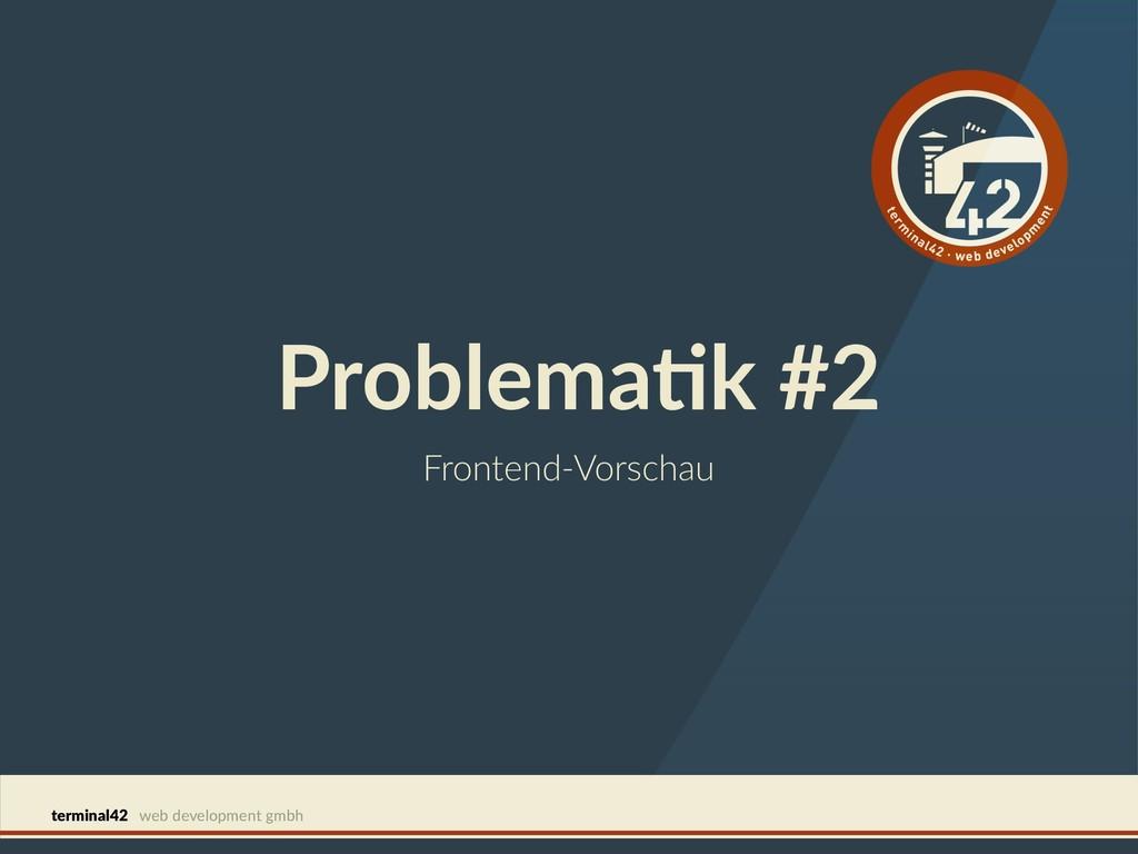 terminal42 web development gmbh ProblemaGk #2 F...