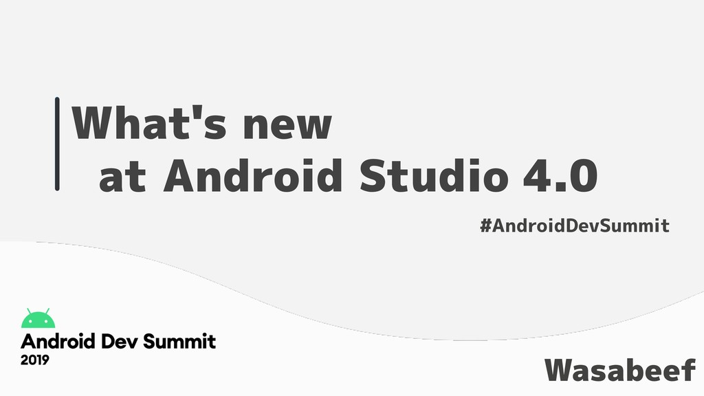 What's new at Android Studio 4.0 Wasabeef #Andr...