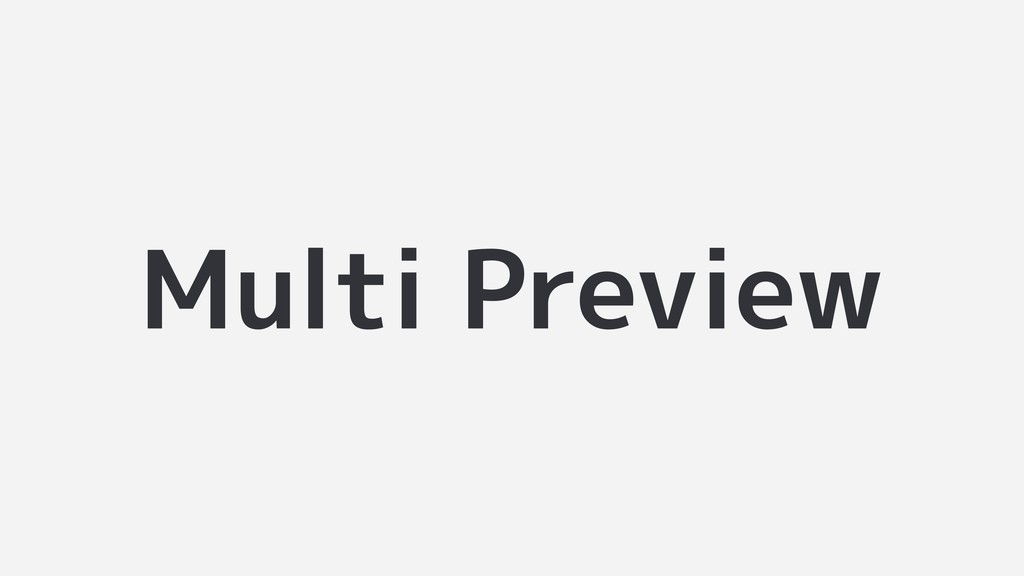 Multi Preview