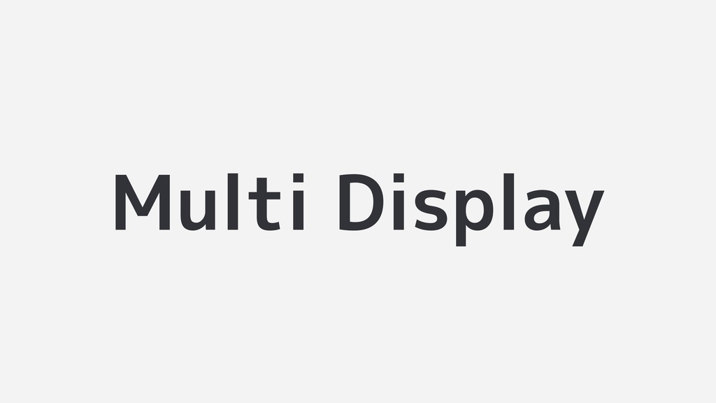Multi Display