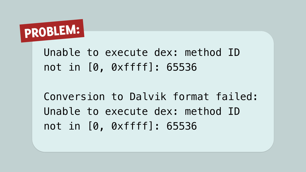 Unable to execute dex: method ID not in [0, 0xf...