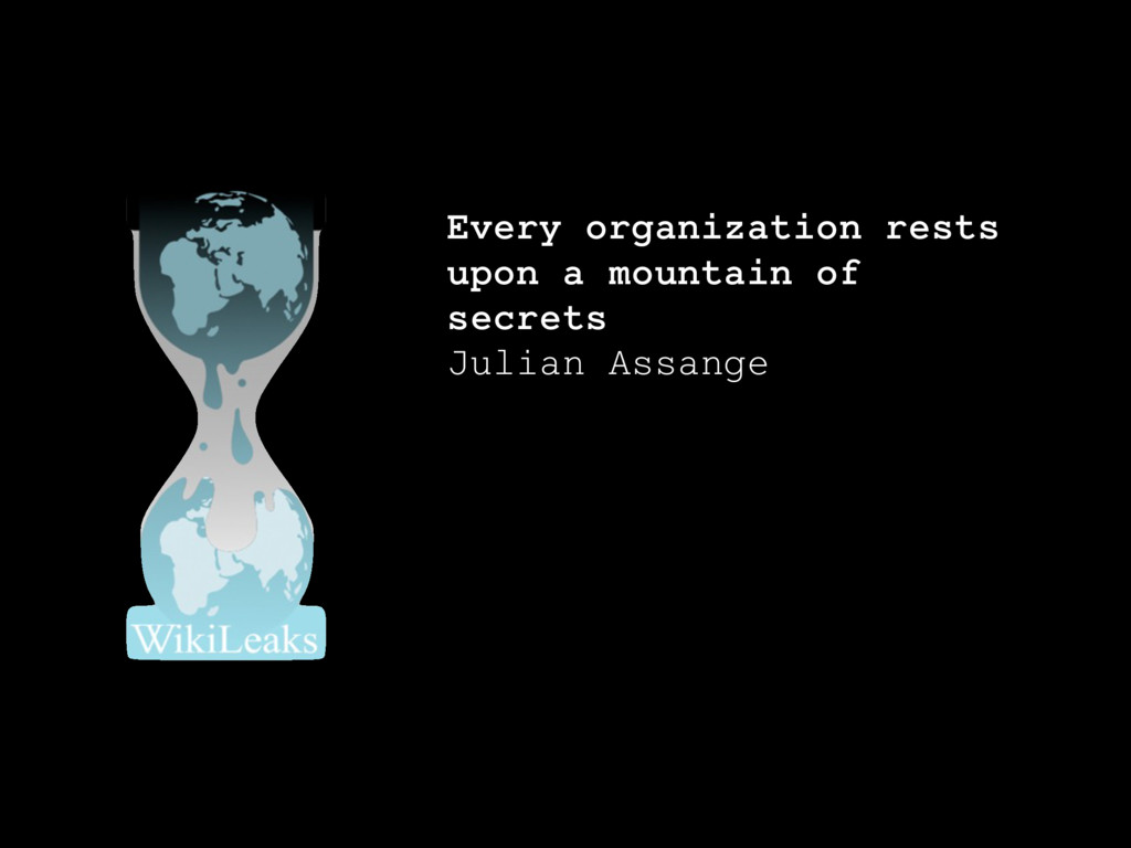 Every organization rests upon a mountain of sec...