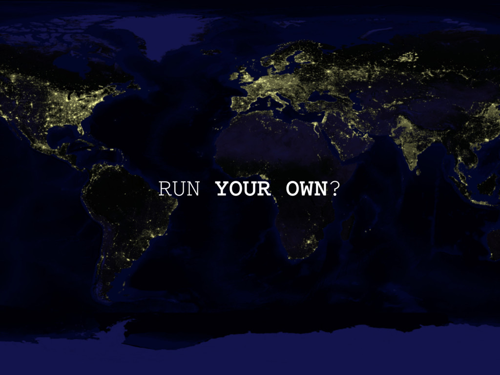 RUN YOUR OWN?