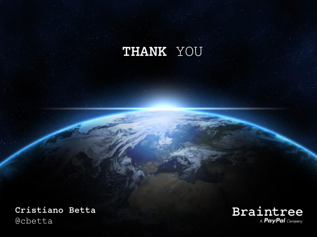 THANK YOU Cristiano Betta @cbetta
