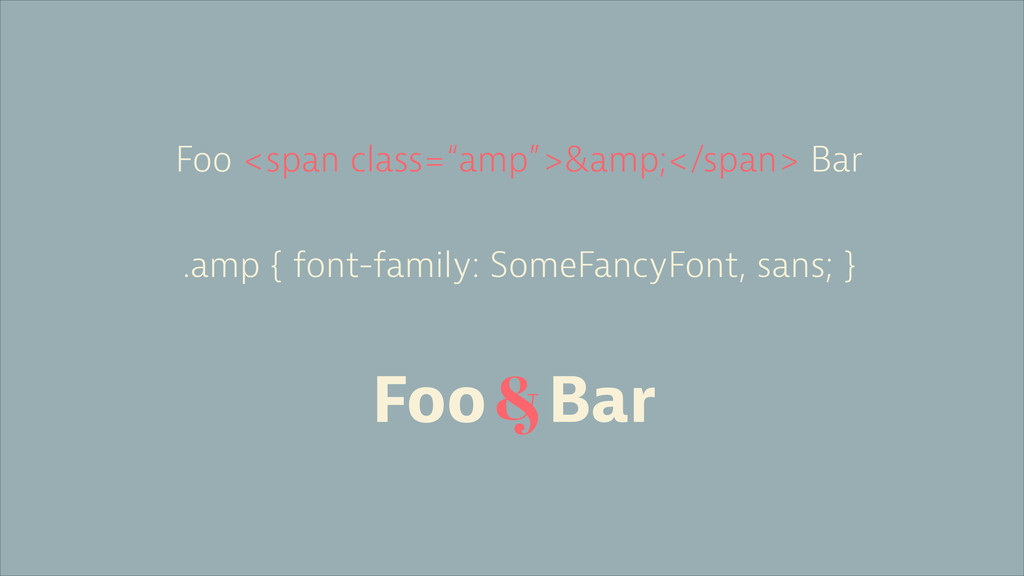 "Foo <span class=""amp"">&amp;</span> Bar .amp { f..."