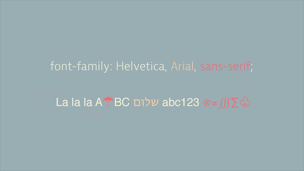 font-family: Helvetica, Arial, sans-serif; La l...