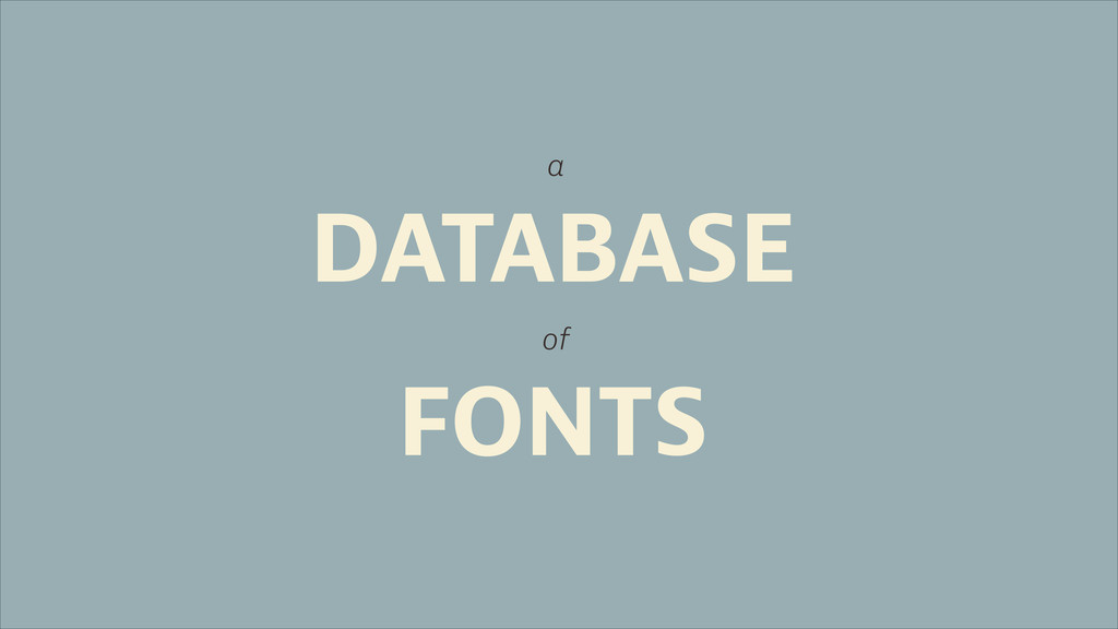 DATABASE a of FONTS