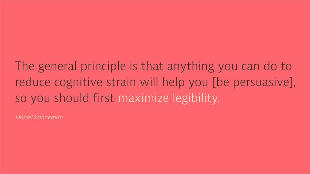 Daniel Kahneman The general principle is that a...