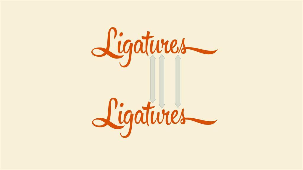 Ligatures Ligat