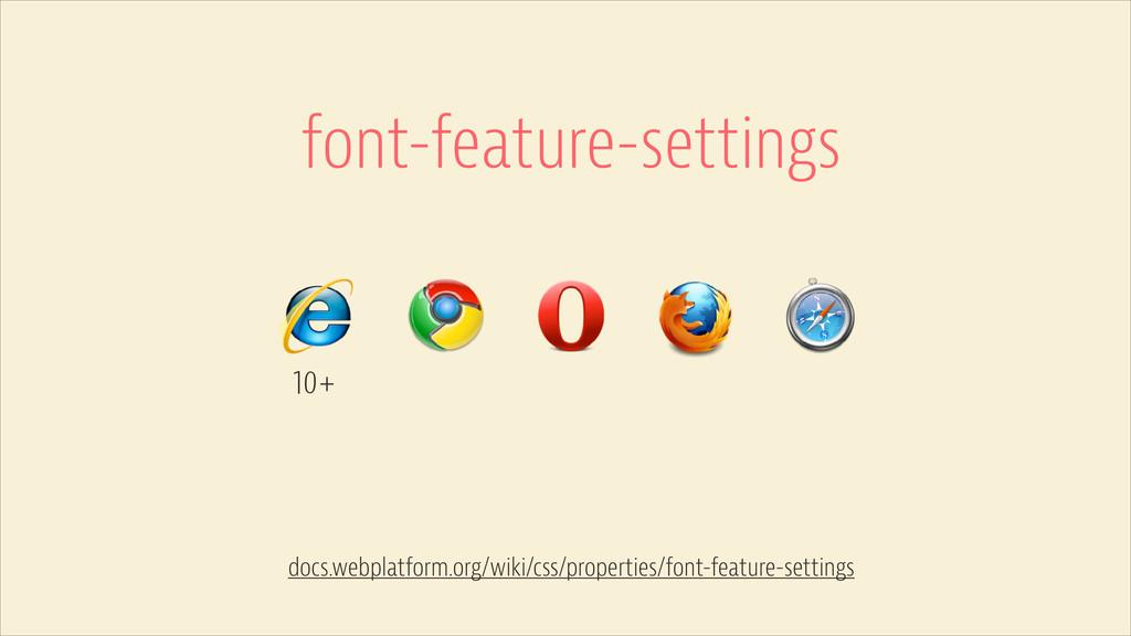 font-feature-settings 10+ docs.webplatform.org/...