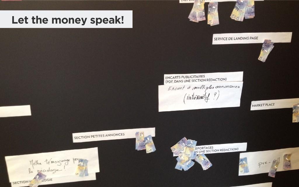 Let the money speak!