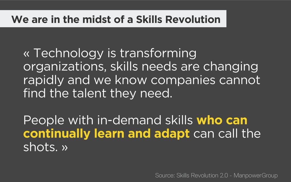 « Technology is transforming organizations, ski...