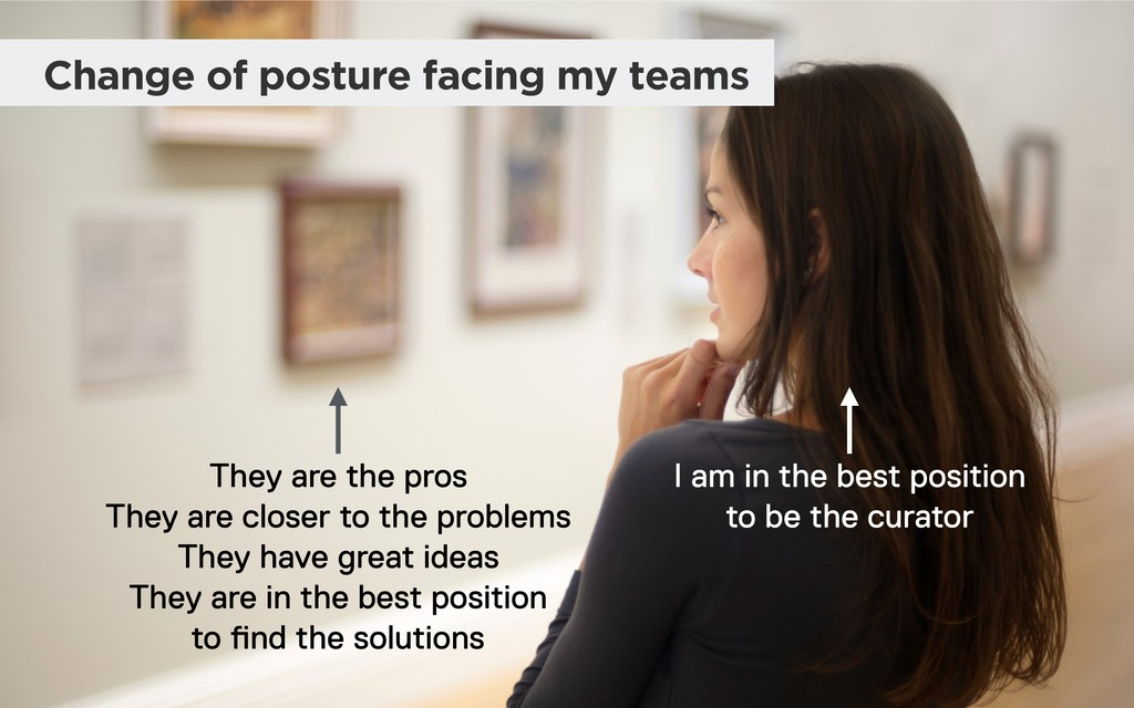 Change of posture facing my teams They are the ...