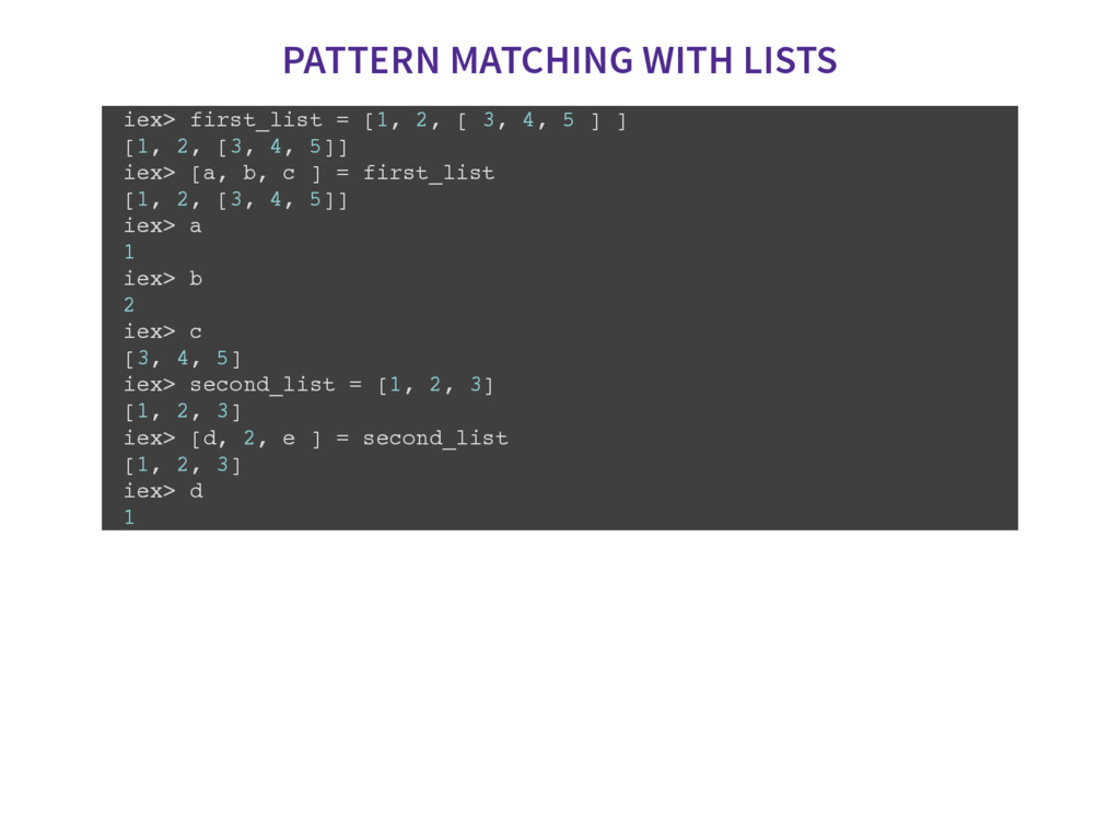PATTERN MATCHING WITH LISTS i e x > f i r s t _...