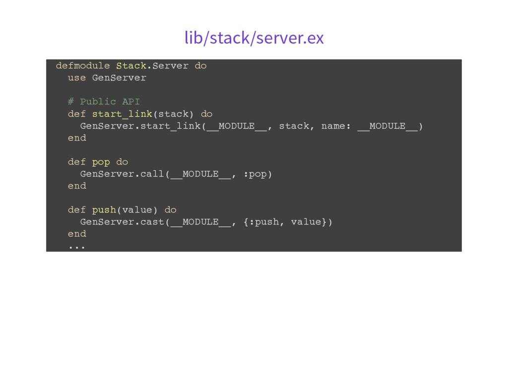 lib/stack/server.ex d e f m o d u l e S t a c k...