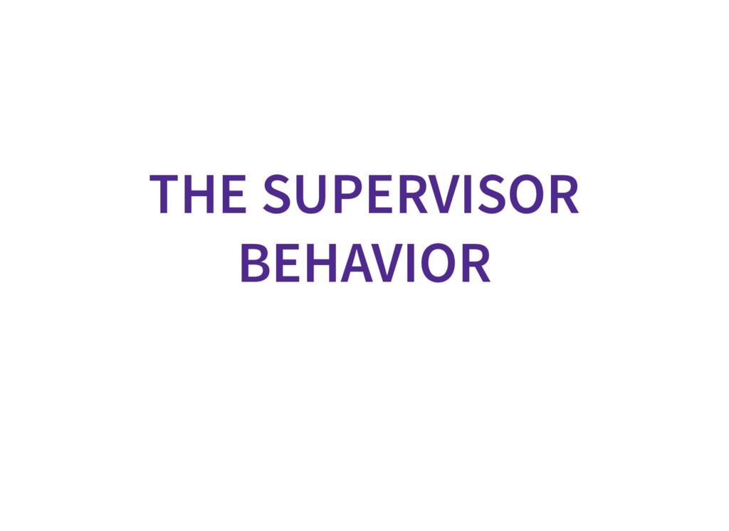 THE SUPERVISOR BEHAVIOR