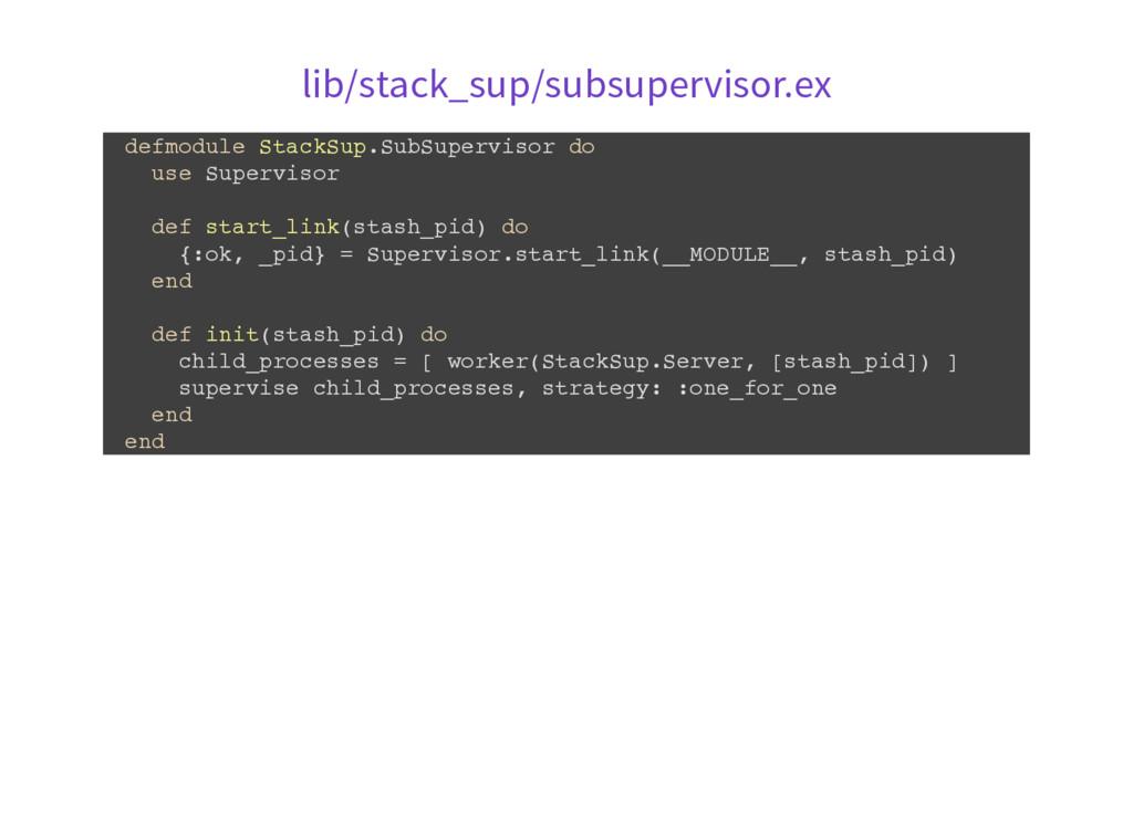 lib/stack_sup/subsupervisor.ex d e f m o d u l ...