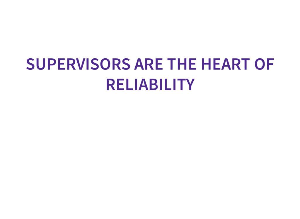 SUPERVISORS ARE THE HEART OF RELIABILITY