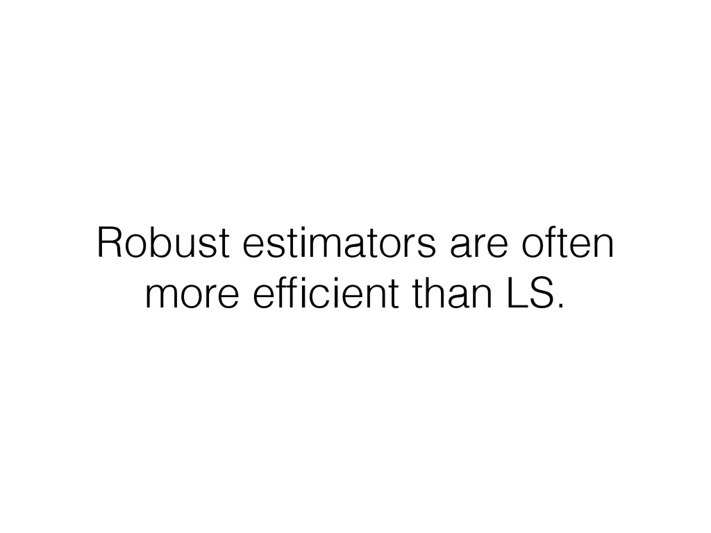 Robust estimators are often more efficient than ...