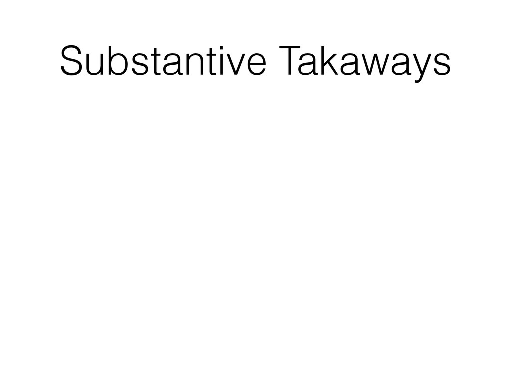 Substantive Takaways