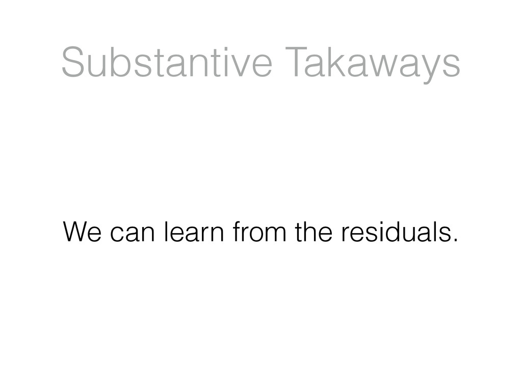 Substantive Takaways We can learn from the resi...