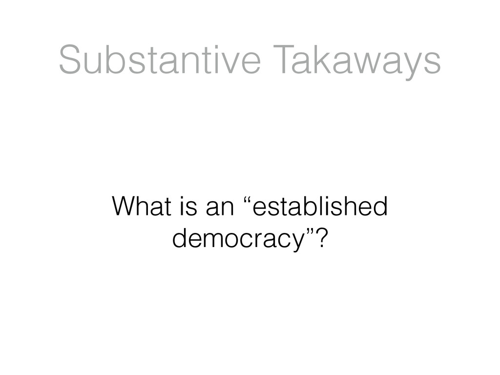 "Substantive Takaways What is an ""established de..."
