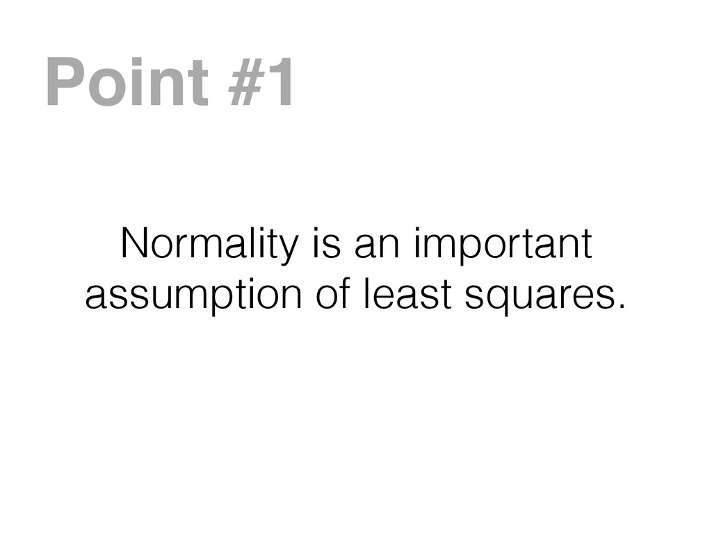Normality is an important assumption of least s...