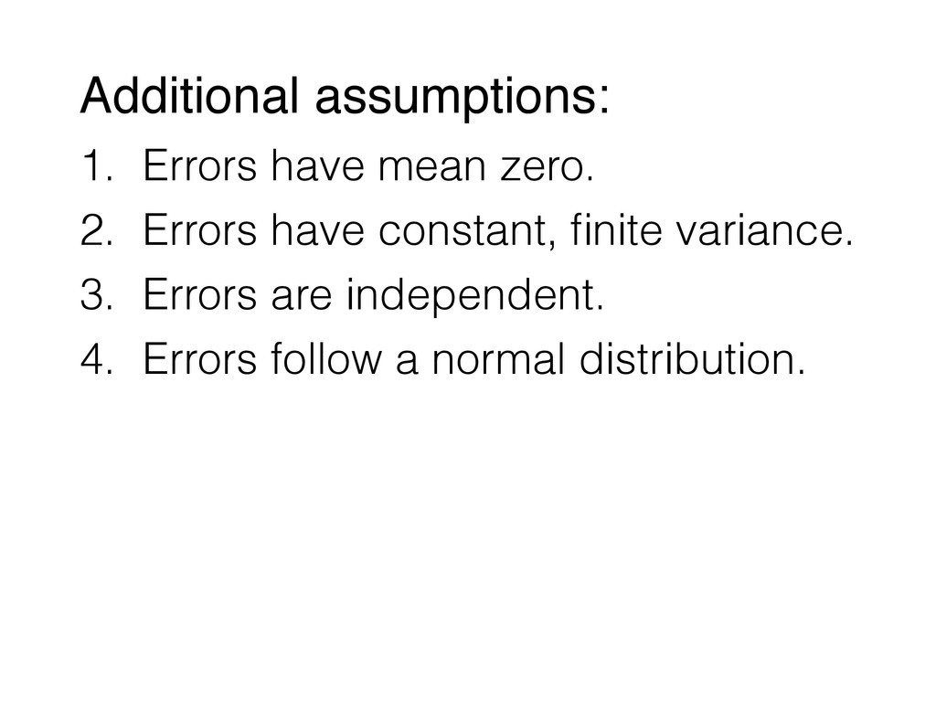 Additional assumptions: 1. Errors have mean zer...